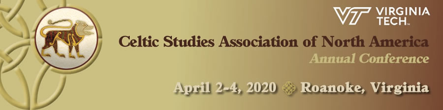 Virginia Tech - Celtic Studies Studies of North America - Annual Conference - April 2-4, 2020 - Roanoke, Virginia